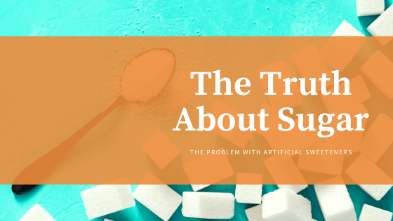 Truth-about-sugar-&-the-problem-with-artificial-sweeteners