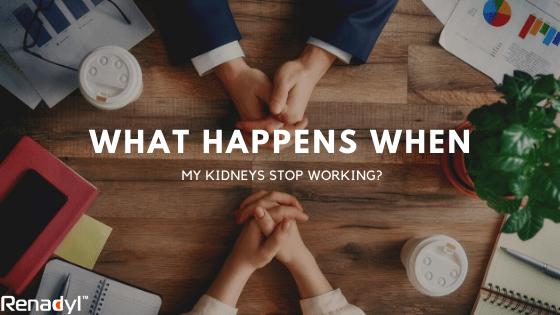 what-happens-when-kidneys-stop-working